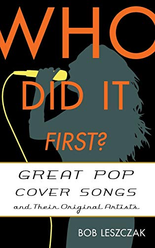 9781442230675: Who Did It First?: Great Pop Cover Songs and Their Original Artists