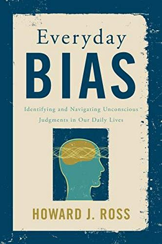 9781442230835: Everyday Bias: Identifying and Navigating Unconscious Judgments in Our Daily Lives