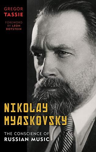 Nikolay Myaskovsky: The Conscience of Russian Music: Tassie, Gregor