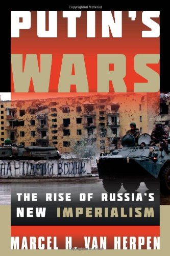 9781442231375: Putin's Wars: The Rise of Russia's New Imperialism
