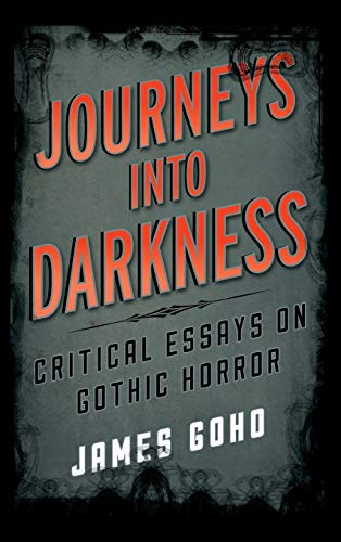 9781442231450: Journeys into Darkness: Critical Essays on Gothic Horror (Studies in Supernatural Literature)