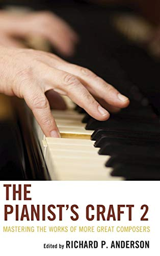 9781442232655: The Pianist's Craft 2: Mastering the Works of More Great Composers