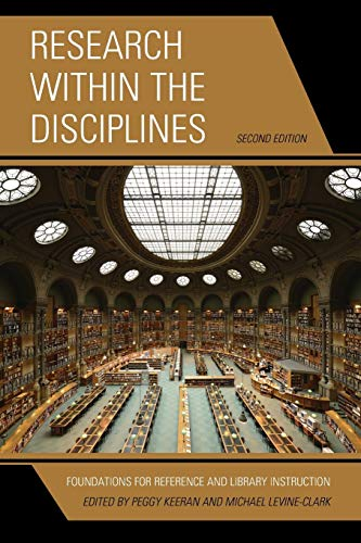 9781442232754: Research within the Disciplines: Foundations for Reference and Library Instruction