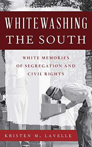 9781442232792: Whitewashing the South: White Memories of Segregation and Civil Rights (Perspectives on a Multiracial America)
