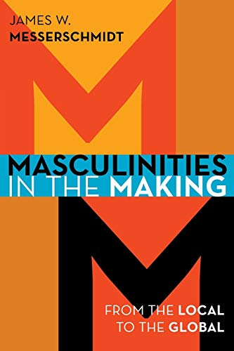 9781442232938: Masculinities in the Making: From the Local to the Global