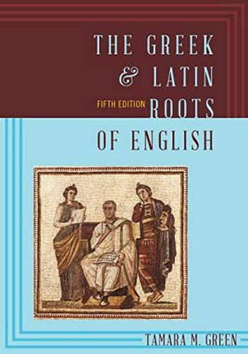 9781442233270: The Greek & Latin Roots of English