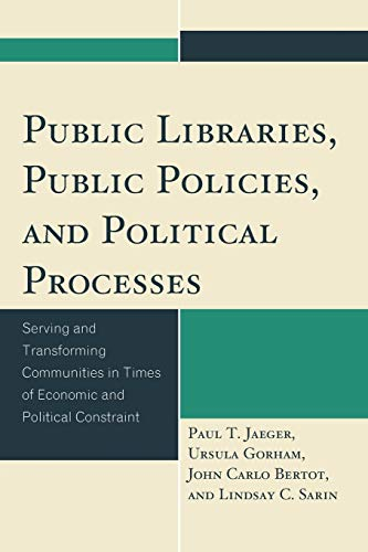 Public Libraries, Public Policies, and Political Processes: Paul T. Jaeger;