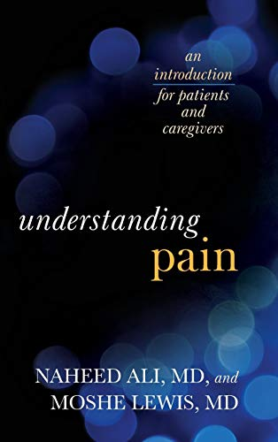 Understanding Pain: An Introduction for Patients and: Naheed Ali, Lewis,