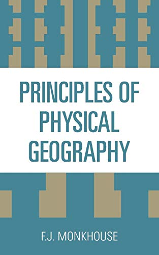 Principles of Physical Geography: Monkhouse, Francis J.