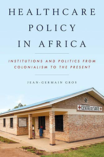 9781442235359: Healthcare Policy in Africa: Institutions and Politics from Colonialism to the Present