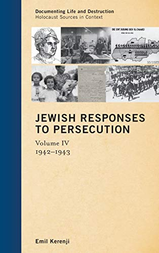 9781442236264: Jewish Responses to Persecution: 1942 1943 (Documenting Life and Destruction: Holocaust Sources in Context)