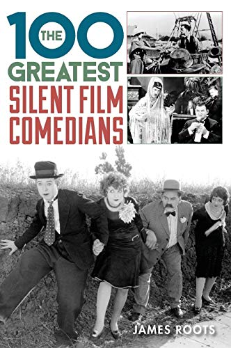 The 100 Greatest Silent Film Comedians: Roots, James