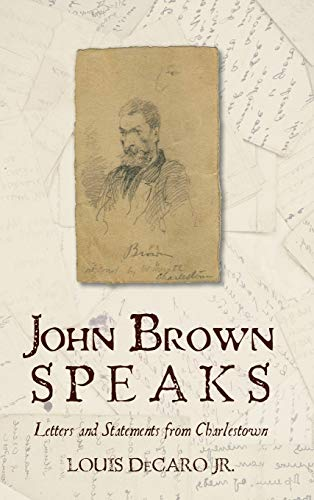 9781442236707: John Brown Speaks: Letters and Statements from Charlestown
