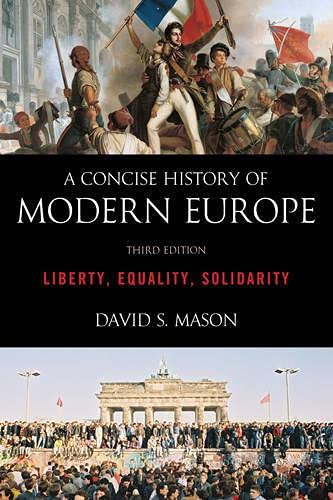 9781442236974: A Concise History of Modern Europe: Liberty, Equality, Solidarity, Third Edition