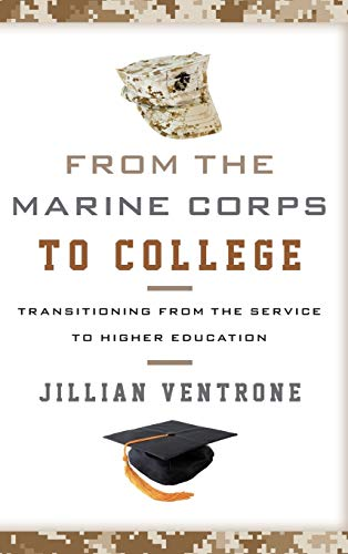 9781442237209: From the Marine Corps to College: Transitioning from the Service to Higher Education