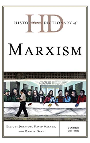 Historical Dictionary of Marxism (Historical Dictionaries of Religions, Philosophies, and Movements...