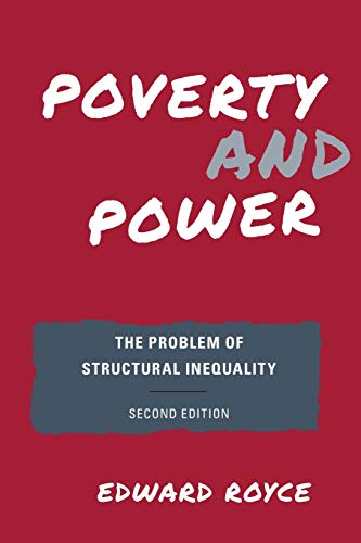 Poverty and Power: The Problem of Structural Inequality: Royce, Edward