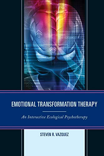 9781442238183: Emotional Transformation Therapy: An Interactive Ecological Psychotherapy