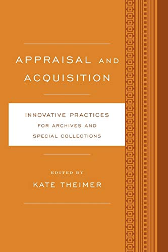 9781442238541: Appraisal and Acquisition: Innovative Practices for Archives and Special Collections