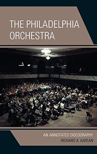 9781442239159: The Philadelphia Orchestra: An Annotated Discography