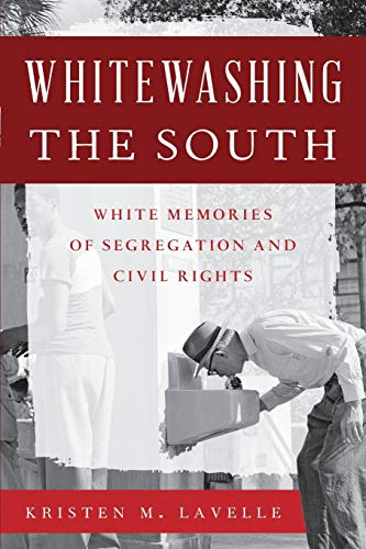 9781442239258: Whitewashing the South: White Memories of Segregation and Civil Rights (Perspectives on a Multiracial America)
