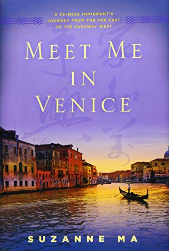 Meet Me in Venice: A Chinese Immigrant's: Ma, Suzanne
