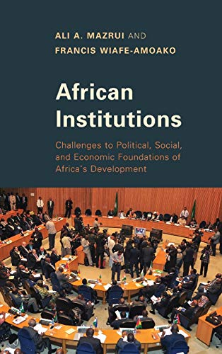 9781442239524: African Institutions: Challenges to Political, Social, and Economic Foundations of Africa's Development