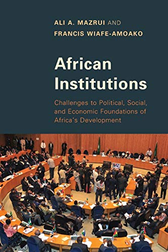 9781442239531: African Institutions: Challenges to Political, Social, and Economic Foundations of Africa's Development