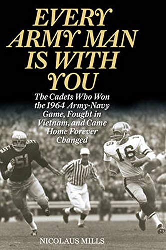 9781442239852: Every Army Man Is with You: The Cadets Who Won the 1964 Army-Navy Game, Fought in Vietnam, and Came Home Forever Changed