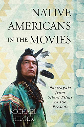 9781442240018: Native Americans in the Movies: Portrayals from Silent Films to the Present