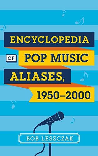 9781442240070: Encyclopedia of Pop Music Aliases, 1950-2000