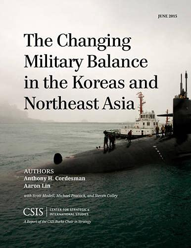 9781442241107: The Changing Military Balance in the Koreas and Northeast Asia (CSIS Reports)