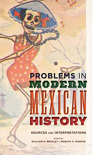9781442241213: Problems in Modern Mexican History: Sources and Interpretations (Latin American Silhouettes)