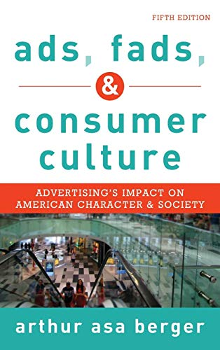 9781442241244: Ads, Fads, and Consumer Culture: Advertising's Impact on American Character and Society