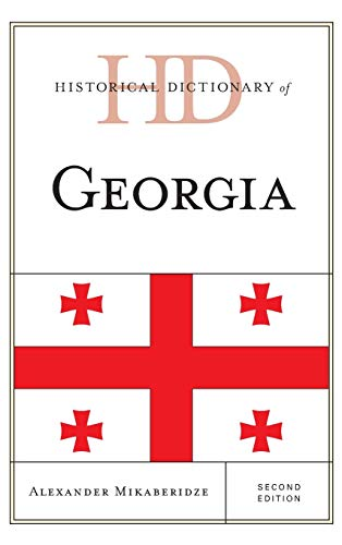 9781442241459: Historical Dictionary of Georgia (Historical Dictionaries of Europe)