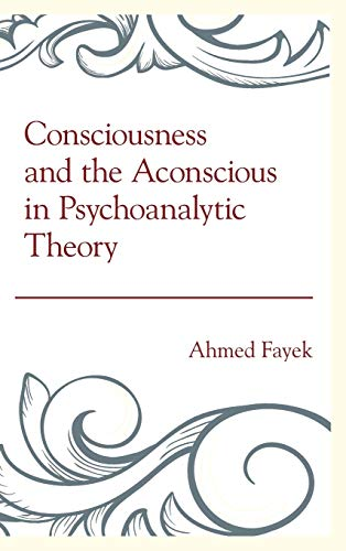 9781442242500: Consciousness and the Aconscious in Psychoanalytic Theory