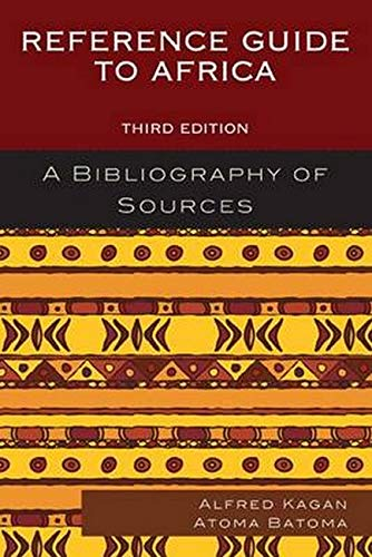 Reference Guide to Africa: A Bibliography of Sources: Kagan, Alfred; Batoma, Atoma