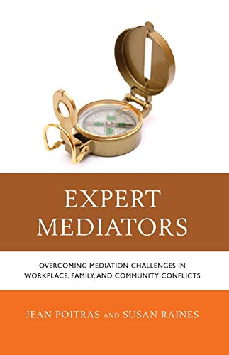 9781442242982: Expert Mediators: Overcoming Mediation Challenges in Workplace, Family, and Community Conflicts