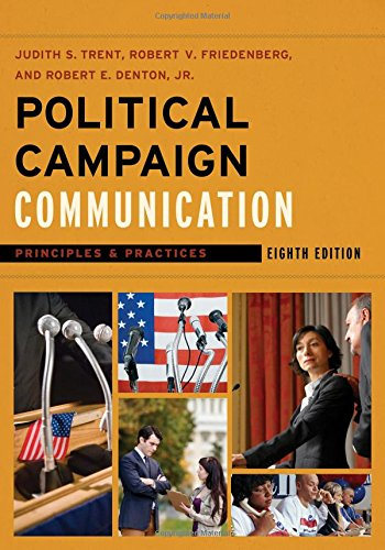 Political Campaign Communication: Principles and Practices: Judith S. Trent; Robert E. Denton; ...