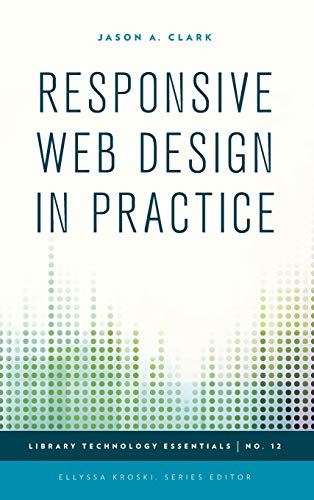 9781442243682: Responsive Web Design in Practice (Library Technology Essentials)