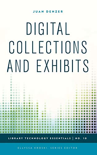 9781442243743: Digital Collections and Exhibits (Library Technology Essentials)