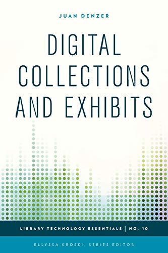 9781442243750: Digital Collections and Exhibits (Library Technology Essentials)