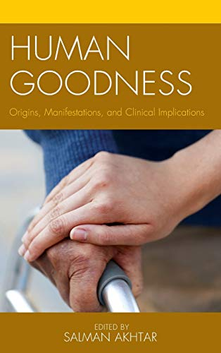 9781442244238: Human Goodness: Origins, Manifestations, and Clinical Implications (Margaret S. Mahler)