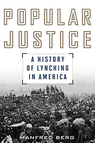 9781442245983: Popular Justice: A History of Lynching in America (American Ways)