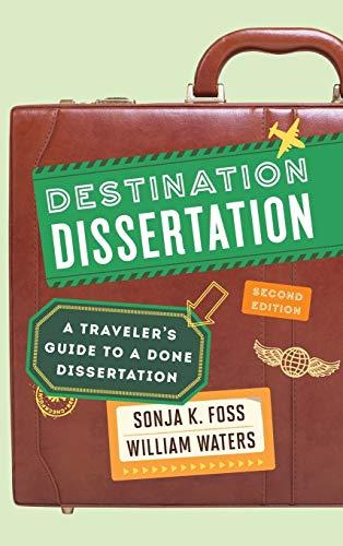9781442246133: Destination Dissertation: A Traveler's Guide to a Done Dissertation