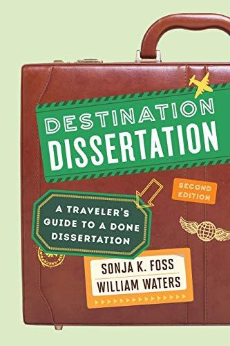 9781442246140: Destination Dissertation: A Traveler's Guide to a Done Dissertation