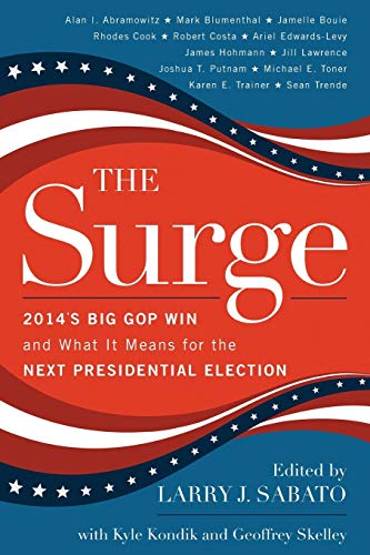 The Surge: 2014's Big GOP Win and What It Means for the Next Presidential Election: Sabato, ...