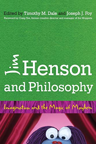 9781442246645: Jim Henson and Philosophy: Imagination and the Magic of Mayhem