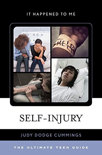 Self-Injury: The Ultimate Teen Guide (It Happened to Me): Judy Dodge Cummings