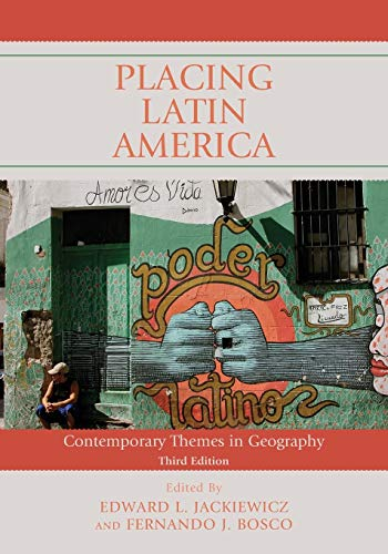 9781442246829: Placing Latin America: Contemporary Themes in Geography (Volume 3)